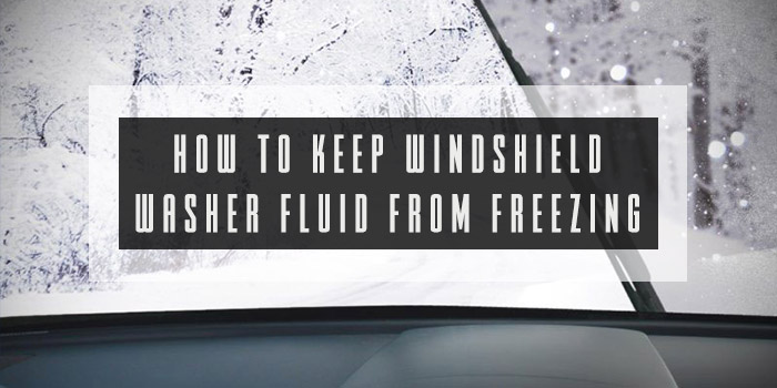 how to keep windshield washer fluid from freezing